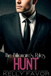 HUNT (The Billionaire's Rules, Book 13) ebook by Kelly Favor