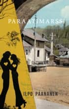 Paraatimarssi ebook by Ilpo Paananen