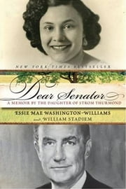 Dear Senator ebook by Essie Mae Washington-Williams,William Stadiem