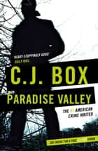 Paradise Valley - the series that inspired BIG SKY, now on Disney+ ebook by C.J. Box