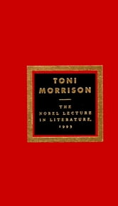 The Nobel Lecture In Literature, 1993 ebook by Toni Morrison