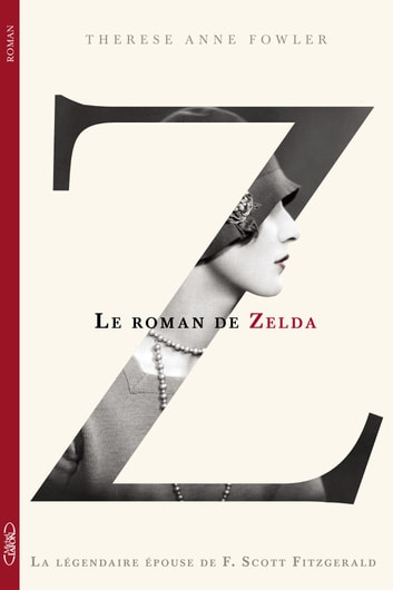 Z le roman de Zelda eBook by Therese anne Fowler