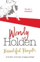 Beautiful People ebook by Wendy Holden