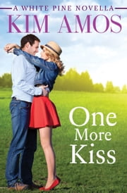 One More Kiss ebook by Kim Amos