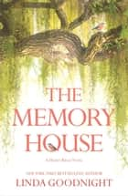 The Memory House ebook by Linda Goodnight