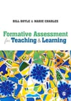Formative Assessment for Teaching and Learning ebook by Bill Boyle, Marie Charles