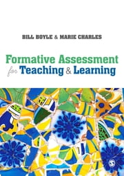 Formative Assessment for Teaching and Learning ebook by Bill Boyle,Marie Charles