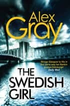 The Swedish Girl ebook by Alex Gray