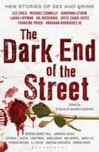 The Dark End of the Street - New Stories of Sex and Crime by Today's Top Authors ebook by Jonathan Santlofer, SJ Rozan