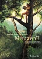 Mentawaï ! ebook by Jean-Denis Pendanx, Jean-Denis Pendanx