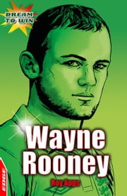 EDGE: Dream to Win: Wayne Rooney - EDGE - Dream to Win ebook by Roy Apps