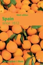 Spain since 1812 ebook by Christopher Ross