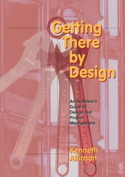 Getting There by Design ebook by Kenneth Allinson