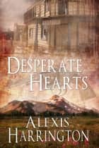 Desperate Hearts ebook by Alexis Harrington