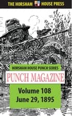 Punch Magazine, Volume 108, June 29 1895 - Or the London Charivari ebook by Punch Magazine, Sir Frances Bernard (editor)