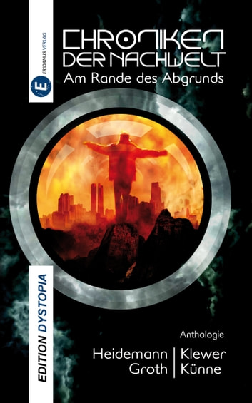 Chroniken der Nachwelt - Am Rande des Abgrunds ebook by Detlef Klewer,Thomas Heidemann,Katharina Groth,Christian Künne