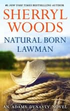 Natural Born Lawman (And Baby Makes Three, Book 8) ebook by Sherryl Woods