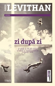 Zi după zi eBook by Levithan David
