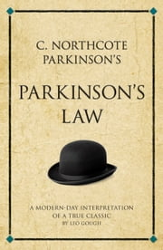 C. Northcote Parkinson's Parkinson's Law: A modern-day interpretation of a true classic ebook by Gough, Leo