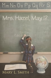 Mrs. Hazel, May I? ebook by Mary L. Smith