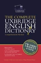 The Complete Uxbridge English Dictionary - I'm Sorry I Haven't a Clue eBook by Graeme Garden, Tim Brooke-Taylor, Barry Cryer,...