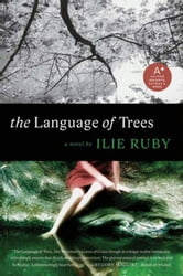 The Language of Trees - A Novel ebook by Ilie Ruby