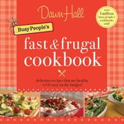 The Busy People's Fast and Frugal Cookbook ebook by Dawn Hall