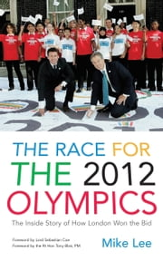 The Race for the 2012 Olympics ebook by Mike Lee