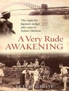 A Very Rude Awakening ebook by Peter Grose