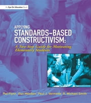Applying Standards-Based Constructivism - Elementary ebook by Pat Flynn,Don Mesibov,Paul Vermette
