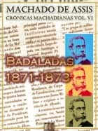 Badaladas (1871-1873) ebook by Machado de Assis