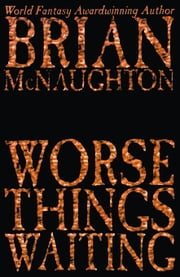 Worse Things Waiting ebook by McNaughton, Brian