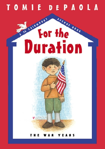 For the Duration - The War Years ebook by Tomie dePaola
