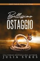 Bellissimo ostaggio eBook by Julia Sykes
