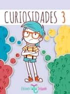 Curiosidades 3 ebook by Elefante Letrado