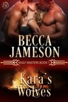 Kara's Wolves ebook by Becca Jameson