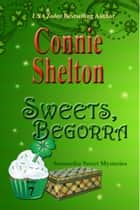 Sweets, Begorra ebook by Connie Shelton