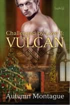 Vulcan ebook by Autumn Montague