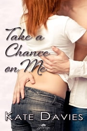 Take a Chance on Me ebook by Kate Davies