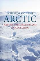 A History of the Arctic ebook by John McCannon