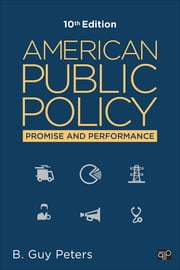 American Public Policy - Promise and Performance ebook by B. Guy Peters