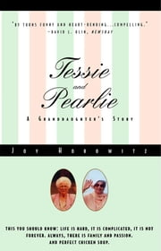 Tessie and Pearlie - A Granddaughter's Story ebook by Joy Horowitz