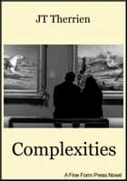 Complexities ebook by JT Therrien