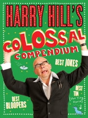 Harry Hill's Colossal Compendium ebook by Harry Hill