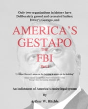 America's Gestapo, the FBI Part I ebook by Arthur W. Ritchie