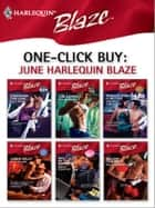 One-Click Buy: June Harlequin Blaze ebook by Lori Wilde,Rhonda Nelson,Jennifer LaBrecque,Leslie Kelly,Marie Donovan,Sarah Mayberry