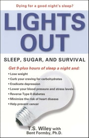 Lights Out - Sleep, Sugar, and Survival ebook by T. S. Wiley