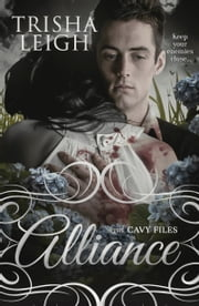Alliance (The Cavy Files, #2) ebook by Trisha Leigh