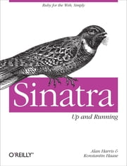 Sinatra: Up and Running ebook by Alan Harris,Konstantin Haase