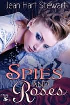 Spies and Roses ebook by Jean Hart Stewart